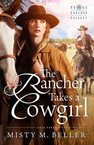 The Rancher Takes a Cowgirl (Texas Rancher Trilogy Book 3) (Rancher Short)