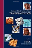 Treatment Methods for Kidney Failure: Transplantation, U. S. Department Human Services and National Health, 147829745X