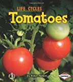 Tomatoes, Robin Nelson, 076134070X