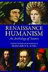 Renaissance Humanism: An Anthology of...