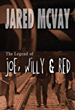 The Legend of Joe, Willy & Red