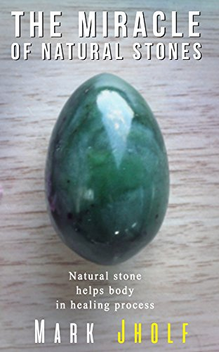 The Miracle Of Natural Stones