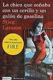 La Chica Que Sonaba Con un Cerillo y un Galon de Gasolina, Stieg Larsson, 6070705971