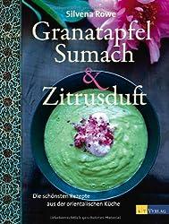 Granatapfel, Sumach und Zitrusduft: Die schönsten Rezepte aus der nahöstlichen Küche