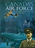 Canada's Air Force at War and Peace, Larry Milberry, 0921022123