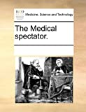 The Medical Spectator, See Notes Multiple Contributors, 1170876277