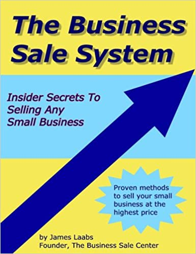 Read online The Business Sale System: Insider Secrets To Selling Any Small Business PDF, azw (Kindle)