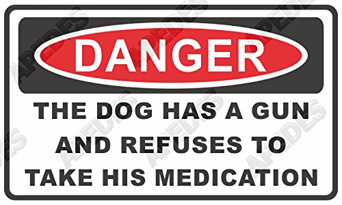 danger-the-dog-has-a-gun-and-refuses-medication-computer-car-decal-sticker-3x5-inches
