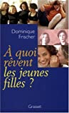 img - for A quoi revent les jeunes filles ? (French Edition) book / textbook / text book