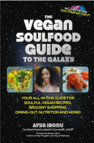 The Vegan Soulfood Guide to the Galaxy by Afya Ibomu