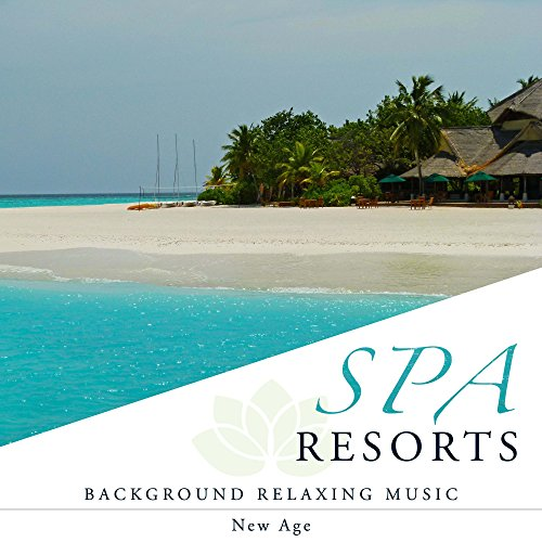 Spa Resorts Vol 2 - Background Relaxing Music for Spa Treatments (Aromatherapy, Body Scrub, Bathing, Hot spring, Thermae, Mud bath, Sauna, Massage and Facials)