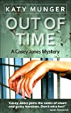 Out Of Time (Casey Jones mystery series Book 2)