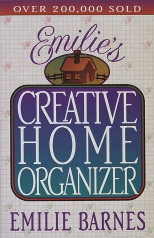 By Emilie Barnes Emilie's Creative Home Organizer (Revised edition) [Paperback]