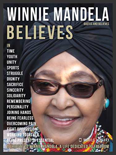 Winnie Mandela Quotes And Believes A Tribute To Winnie Mandela A