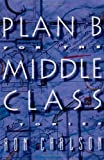 Plan B for the Middle Class, Ron Carlson, 0393331822
