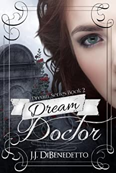 Dream Doctor (Dream Series Book 2) by [DiBenedetto, J.J.]