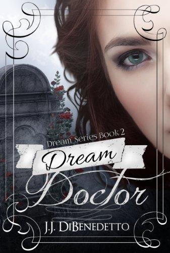 Book: Dream Doctor (Dreams, book 2) by J.J. DiBenedetto