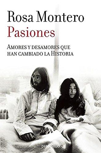 Pasiones / Passions (Spanish Edition) [Rosa Montero] (Tapa Blanda)