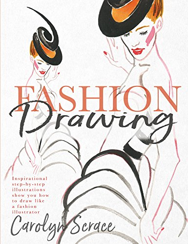 - Fashion Drawing: Inspirational Step-by-Step Illustrations Show You How to Draw Like a Fashion Illustrator