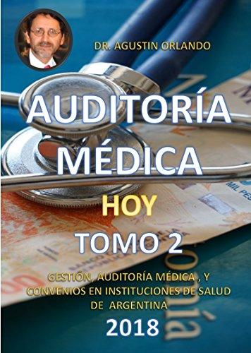 AUDITORÍA MÉDICA HOY TOMO 2 2018: GESTIÓN, AUDITORÍA MÉDICA Y CONVENIOS EN INSTITUCIONES DE