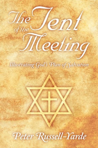 The Tent of the Meeting: Illustrating God's Plan of Salvation