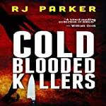 Cold Blooded Killers | RJ Parker