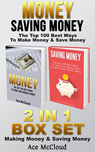 Money: Saving Money: The Top 100 Best Ways To Make Money & Save Money: 2 in 1 Box Set: Making Money & Saving Money (Money Making Ideas Secrets & Strategies ... Tips for Personal Finance Wealth Building) (Making Money With Amazon compare prices)