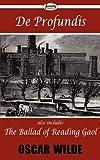 De Profundis and the Ballad of Reading Gaol, Oscar Wilde, 1604507101