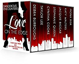 Dangerous Encounters: Love on the Edge by [Burroughs, Debra, Lee, Taylor, Cooke, Cynthia, Queen, Stephanie, Biggar, Jacquie, Walters, Katy, Risk, Mona]
