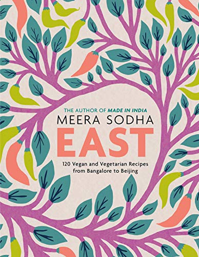 Book Cover: East: 120 Vegan and Vegetarian Recipes from Bangalore to Beijing