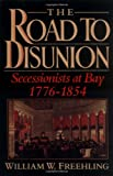 The Road to Disunion, William W. Freehling, 0195058143