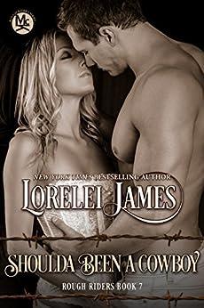 Shoulda Been A Cowboy (Rough Riders Book 7) by [James, Lorelei]
