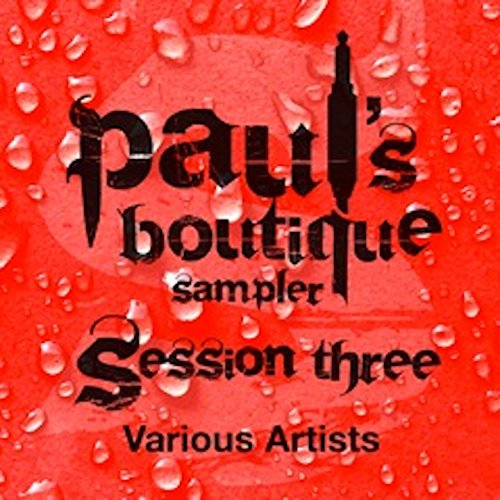 - Paul's Boutique Sampler Session Three