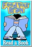 Reading Poster - Feed Your Brain - Read a Book