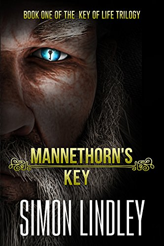 Mannethorn's Key (The Key of Life Book 1) by [Lindley, Simon]