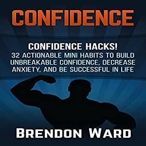 Confidence: Confidence Hacks! Audiobook