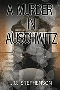 A Murder In Auschwitz by J.C. Stephenson ebook deal