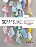 Scraps, Inc. Vol. 2: 15 Block-Based Designs for the Modern Quilter