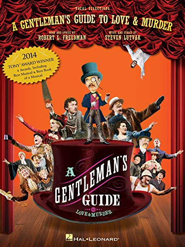 A Gentleman's Guide to Love and Murder: Vocal Selections (The Gentlemans Guide To Love And Murder)