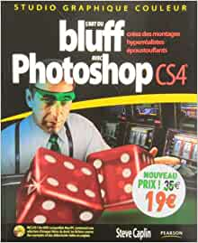 L'art du bluff avec Photoshop CS4 (French Edition ...