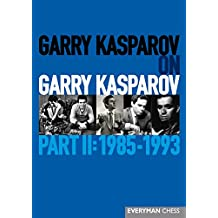 Garry Kasparov on Garry Kasparov, Part II: 1985-1993 (Everyman Chess)