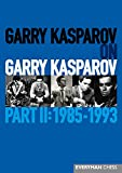 Garry Kasparov On Garry Kasparov, Part Ii: 1985-1993 (everyman Chess)-Garry Kasparov