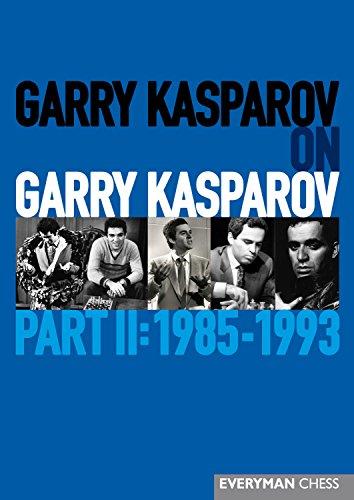 (Garry Kasparov on Garry Kasparov, Part 2: 1985-1993 (Everyman Chess))