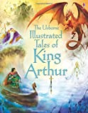 Illustrated Tales of King Arthur (Illustrated Story Collections) (Illustrated Stories)