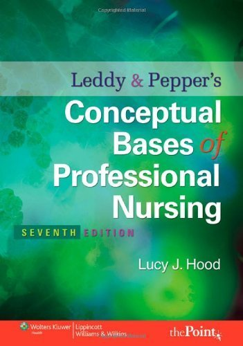 By Lucy Jane Hood RN PhD - Leddy and Pepper's Conceptual Bases of Professional Nursing (7th Edition) (8/30/09)