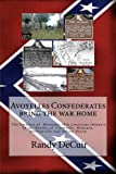 Avoyelles Confederates Bring the War Home; the Soldiers of Mouton?s 18th Louis, Randy DeCuir, 1499299168