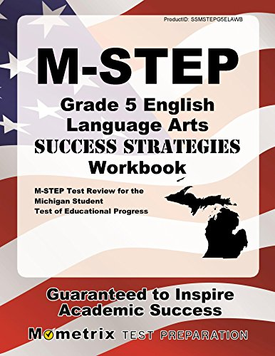 M-STEP Grade 5 English Language Arts Success Strategies Workbook: Comprehensive Skill Building Practice for the Michigan Student Test of Educational Progress