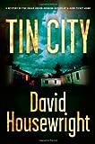 Tin City, David Housewright, 0312321511
