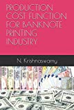 img - for PRODUCTION COST FUNCTION FOR BANKNOTE PRINTING INDUSTRY (IJMSS (ISSN 22490191) Vol.3(1)) book / textbook / text book