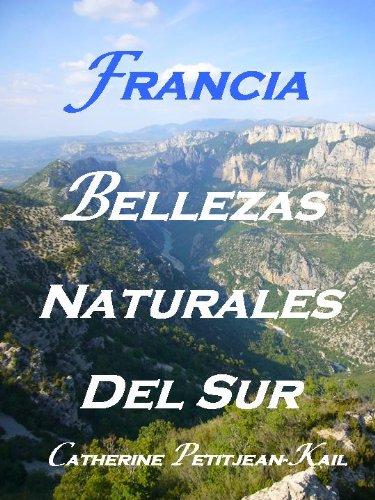 Descargar Libro Francia, Bellezas Naturales Del Sur Catherine Petitjean-kail